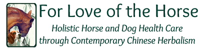For Love of the Horse - Contemporary Chinese Herbalism for Horse Health